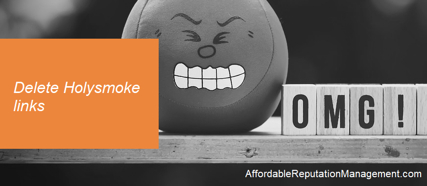 delete holysmoke.org links - affordable reputation management