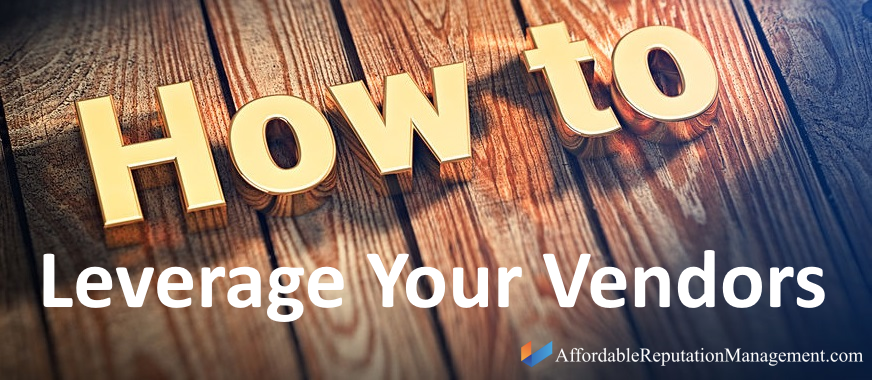 how to leverage your vendors - affordable online reputation management