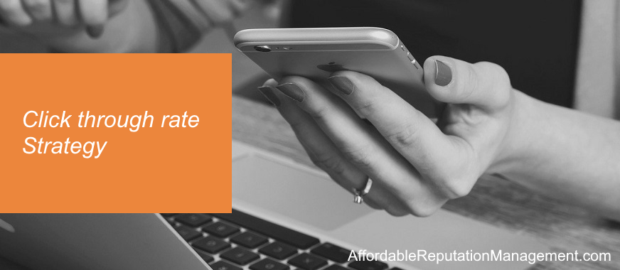 click through rate strategy - affordable reputation management